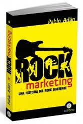 "Presentación del libro ""Rock Marketing. Una historia del Rock diferente"""