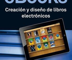 eBooks. Creación y diseño de libros electrónicos