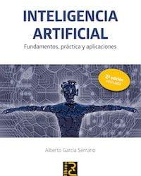 INTELIGENCIA ARTIFICIAL. Fundamentos, práctica y aplicaciones