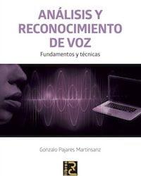 ANÁLISIS Y RECONOCIMIENTO DE VOZ. Fundamentos y técnicas